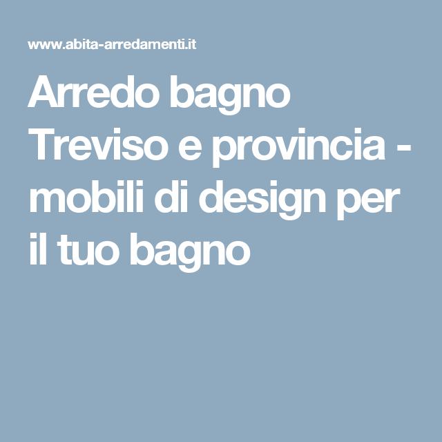 Arredo Bagno Treviso E Provincia Mobili Di Design Per Il Tuo Bagno