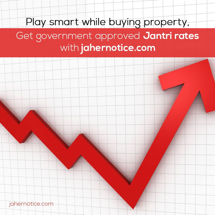 Play Smart While Buying Property Get Government Approved Jantri Rates With Jahernotice Com Buying Property Government Stuff To Buy