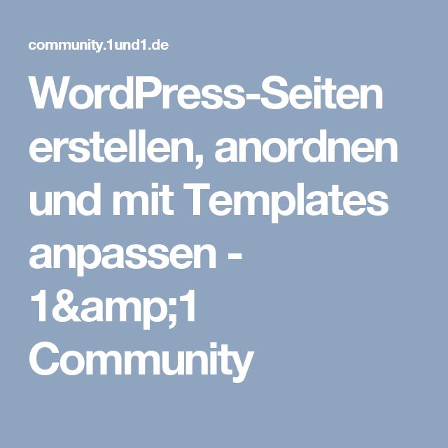 WordPress-Seiten erstellen, anordnen und mit Templates anpassen - 1&1 Community