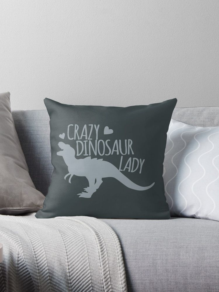 Crazy Dinosaur Lady Throw Pillow Super Cute Design For Birthday Presents Gifts And Christmas From Redbubble And Jazz Throw Pillows Pillows Diy Dinosaur Decor