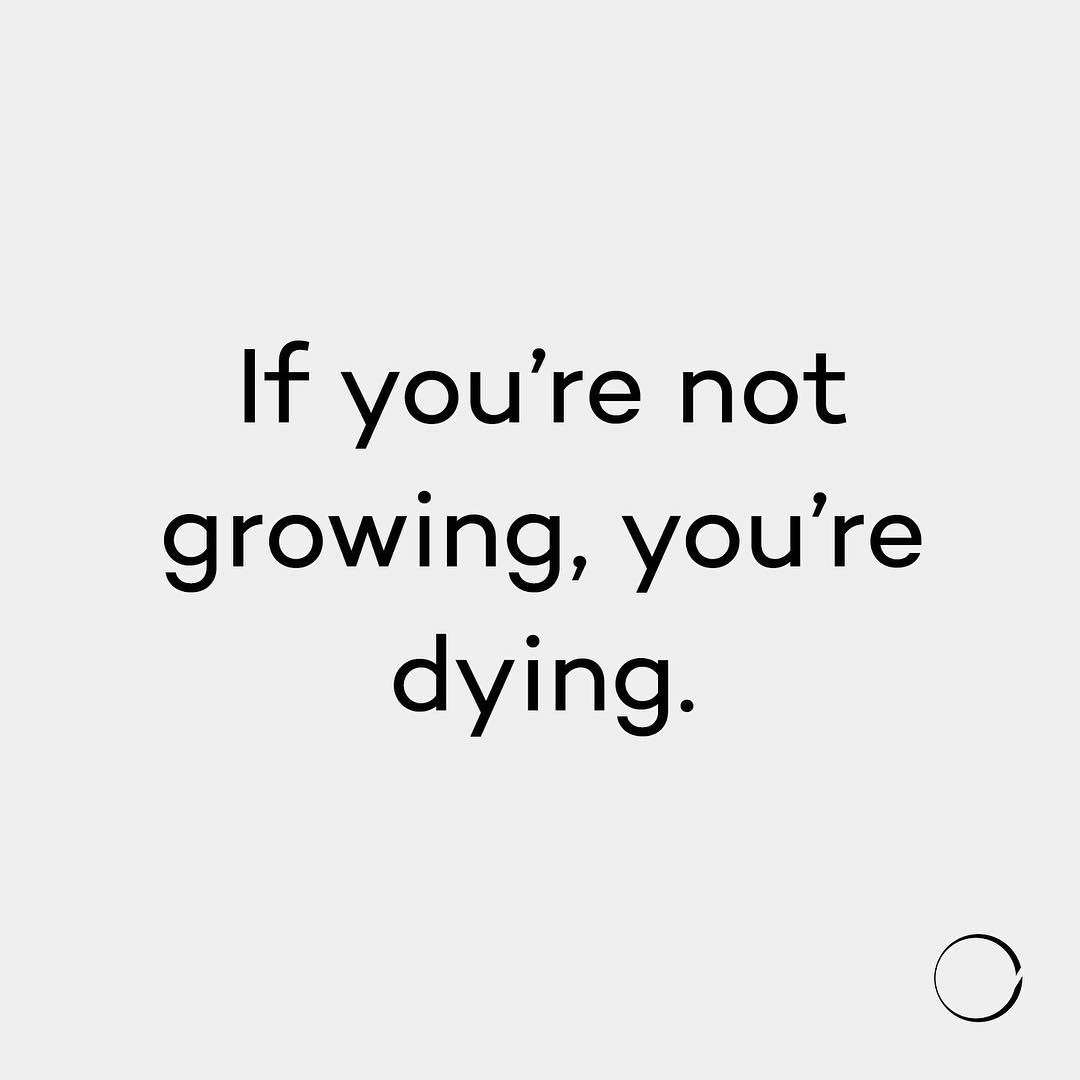 If Youre Not Growing Youre Dying Growth Byron Katie Mindfulness