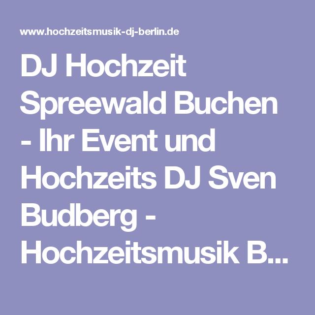 Dj Hochzeit Spreewald Buchen Ihr Event Und Hochzeits Dj Sven Budberg Hochzeitsmusik Berlin Info Hochzeits Dj Spreewald Dj