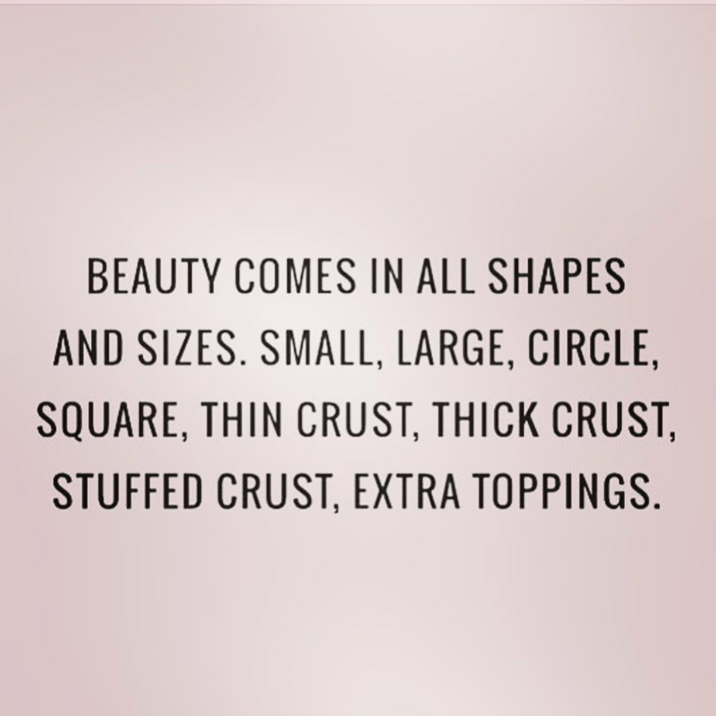 Beauty es in all shapes and sizes