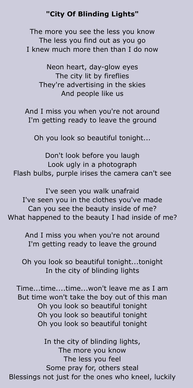 U2...... City of Blinding Lights!!!! One of my faves