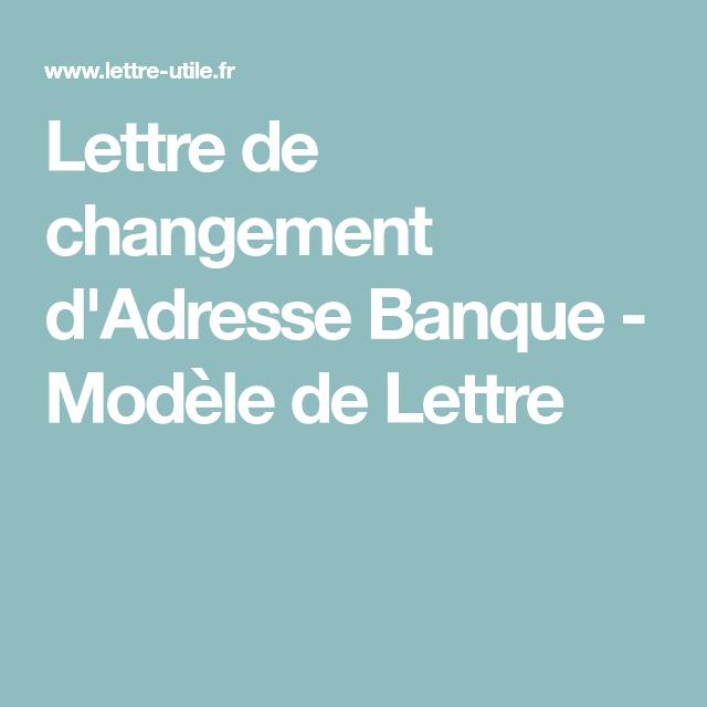 Lettre De Changement D Adresse Banque Modele De Lettre