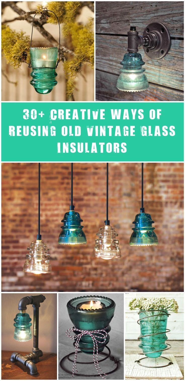 30+ Creative Ways of Reusing Old Vintage Glass Insulators | DIY ...
