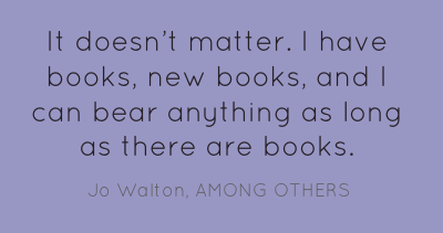 Quote - I can bear anything as long as there are books.