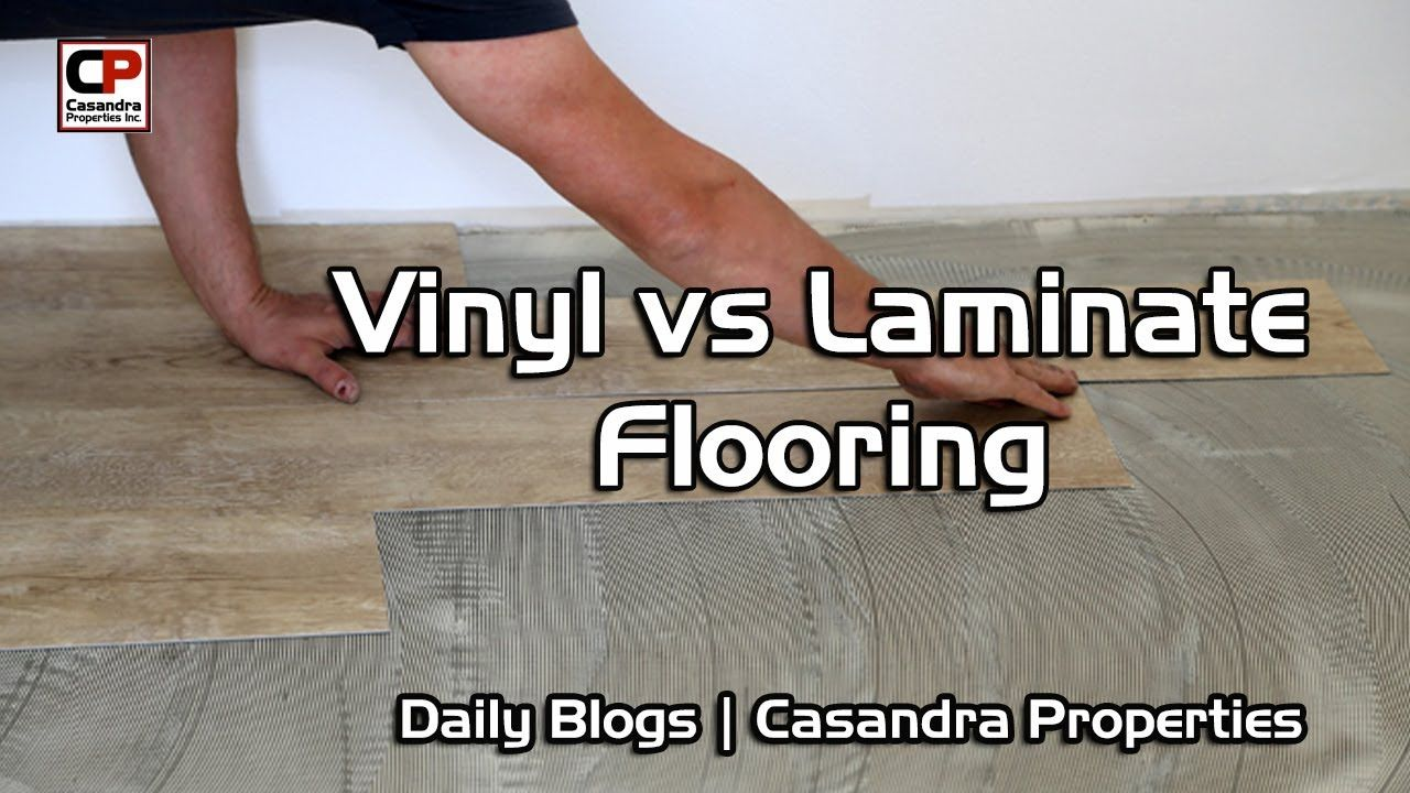 Vinyl Vs Laminate Flooring Which Is Right For You Real Estate In 2020 Vinyl Vs Laminate Flooring Laminate Flooring Flooring