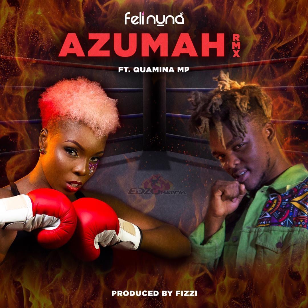 Feli Nuna Ft Quamina Mp Azumah Remix Prod By Fizzi Marley Remix African Music Songs
