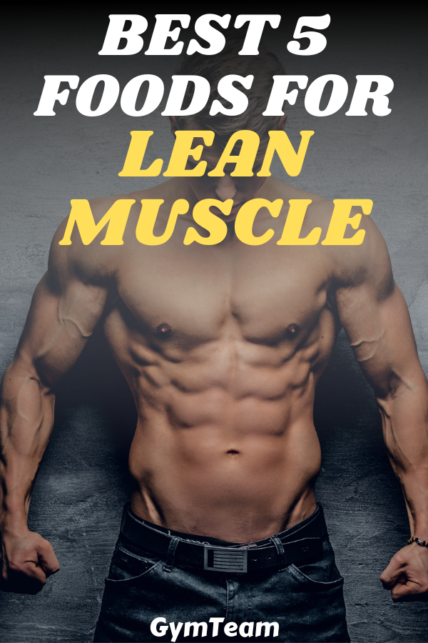 5 High Protein Foods For Lean Muscle [Bodybuilding] Lean