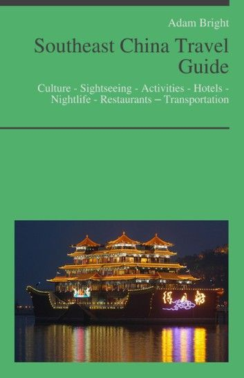 Southeast China Travel Guide: Culture - Sightseeing - Activ... #chinatravelguide Southeast China Travel Guide: Culture - Sightseeing - Activ... #chinatravelguide