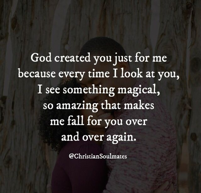 I haven't found my soulmate yet, but this quote reassures me, that God has someone special in store for me.