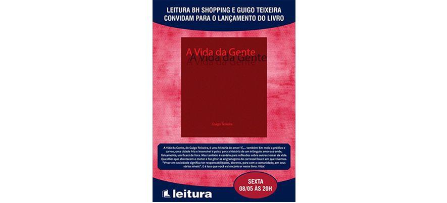 """Lançamento do livro """"A Vida da Gente"""" de Guigo Teixeira"""