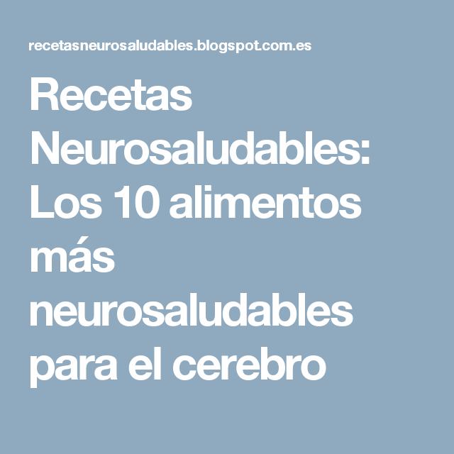Recetas Neurosaludables: Los 10 alimentos más neurosaludables para el cerebro