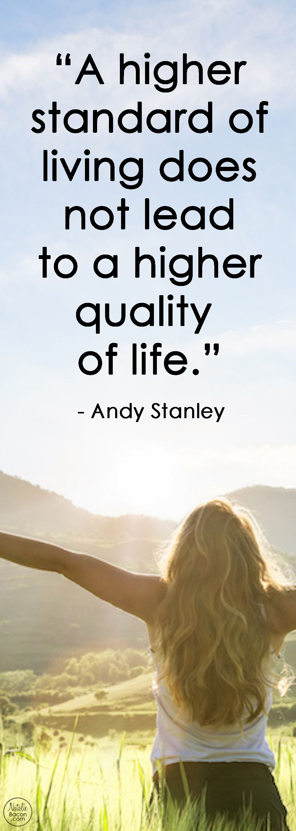 A Higher Standard Of Living Does Not Lead To A Higher Quality Of Life Life Standards Quotes Standard Of Living