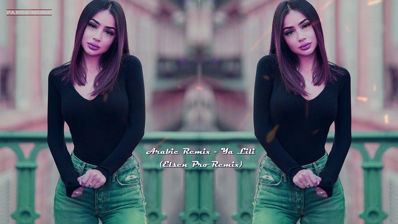 Arabic Remix Ya Lili Elsen Pro Edit 2018 Remix Music Remix Wael Kfoury