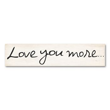 Love You More Plaque Wall Art by Louise Carey | For the Home | Pinterest