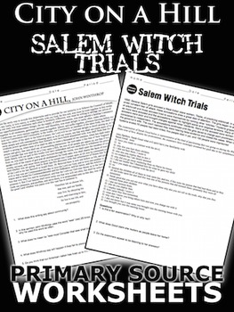 City on a Hill/Salem Witch Trials Worksheet - Primary Source ...