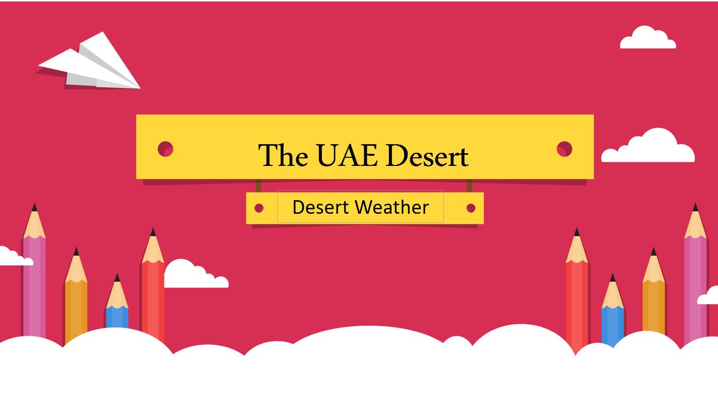 بوربوينت Lesson Desert Weather للصف الرابع مادة اللغة الانجليزية Deserts Lesson Weather