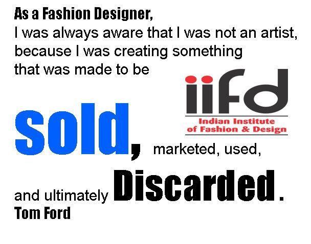 Fashion Quotes Degree In Fashion Design Iifd Iifd In Fashion Designing Institute Fashion Designing Course Fashion Design