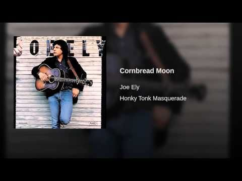 Cornbread Moon-Joe Ely