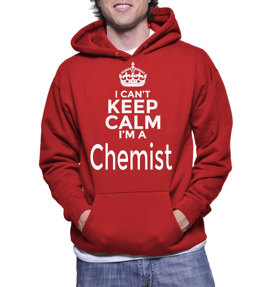 I Can't Keep Calm I'm A Chemist Hoodie