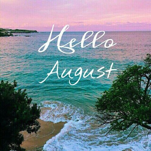 Thoughts · Hello August. Birthday SayingsBirthday GreetingsAugust Birthday  QuotesHappy ...