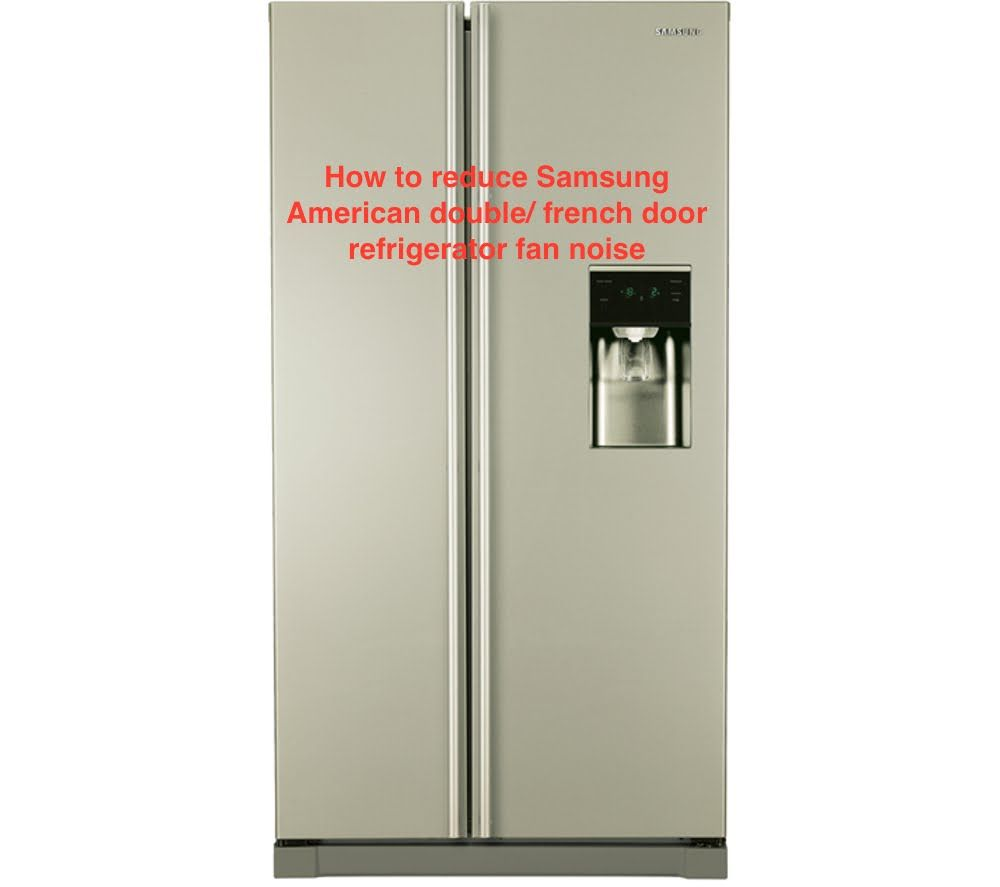 How To Reduce Samsung American Double French Door Refrigerator