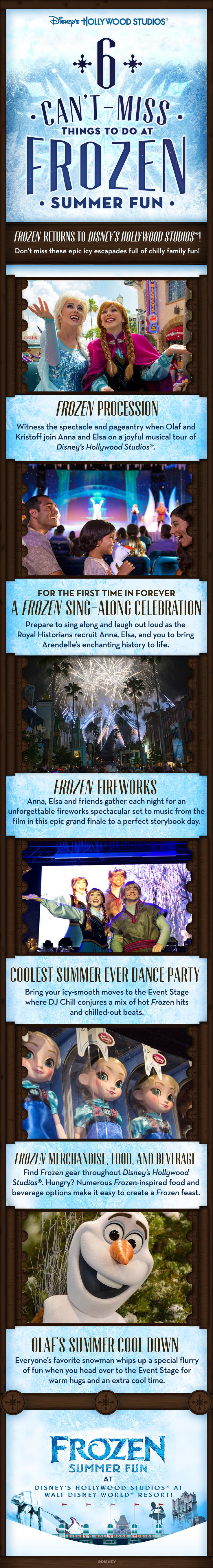 Don't miss Frozen Summer Fun at Disney's Hollywood Studios from June 17 - September 7, 2015! Enjoy a Frozen fireworks show, royal welcome, sing-along celebration, DJ dance party, and special merchandise and food & beverage offerings. Join Anna, Elsa, Kristoff, and of course Olaf for family fun on your Walt Disney World vacation!