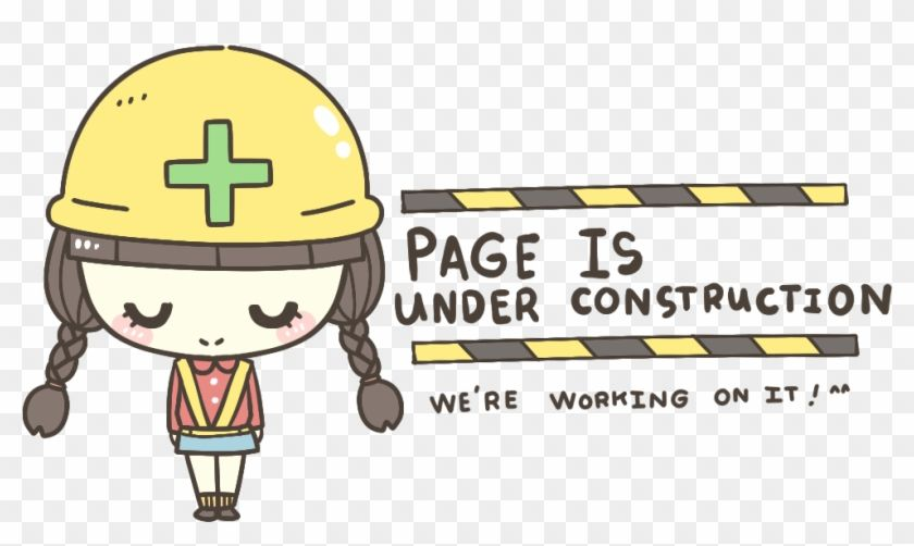 Under Construction Cute Under Construction Sign Hd Png Download Construction Signs Under Construction Signs