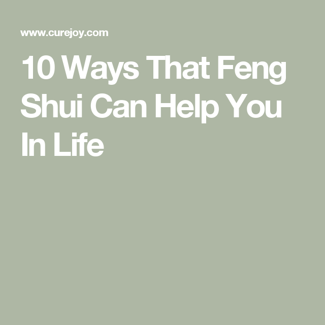 10 Ways That Feng Shui Can Help You In Life