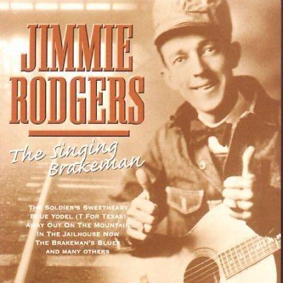 Jimmie Rodgers - Singing Brakeman