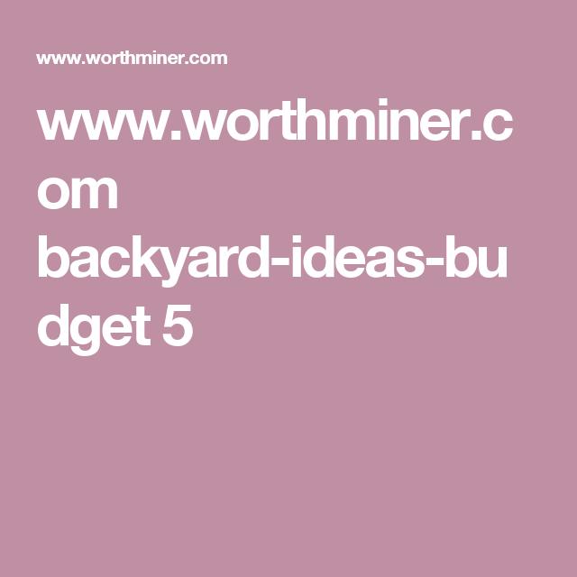 www.worthminer.com backyard-ideas-budget 5