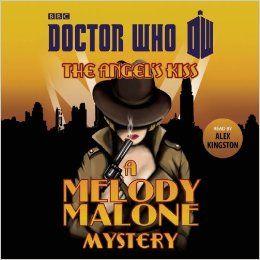 Doctor Who: The Angel's Kiss: A Melody Malone Mystery: Amazon.de: Melody Malone, Alex Kingston: Fremdsprachige Bücher