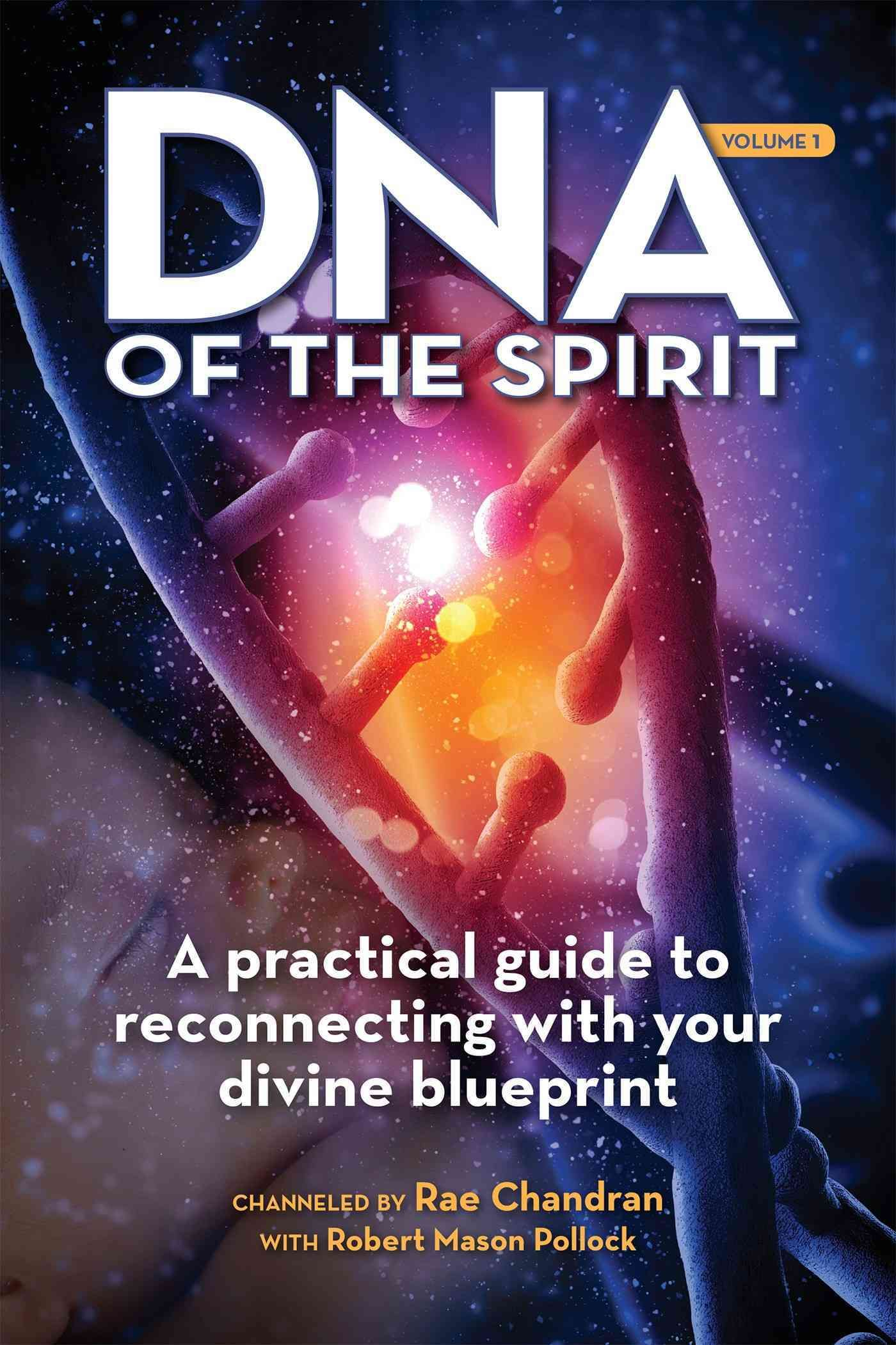 Dna of the spirit a practical guide to reconnecting with your dna of the spirit a practical guide to reconnecting with your divine blueprint malvernweather Choice Image