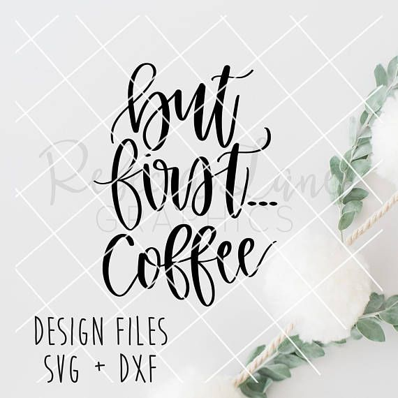 Hand Lettered but first coffee design File   Clip Art ...
