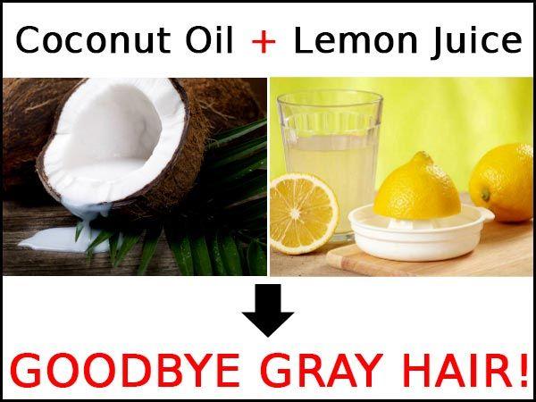 Coconut Oil Lemon Juice Goodbye Gray Hair Grey Hair Home