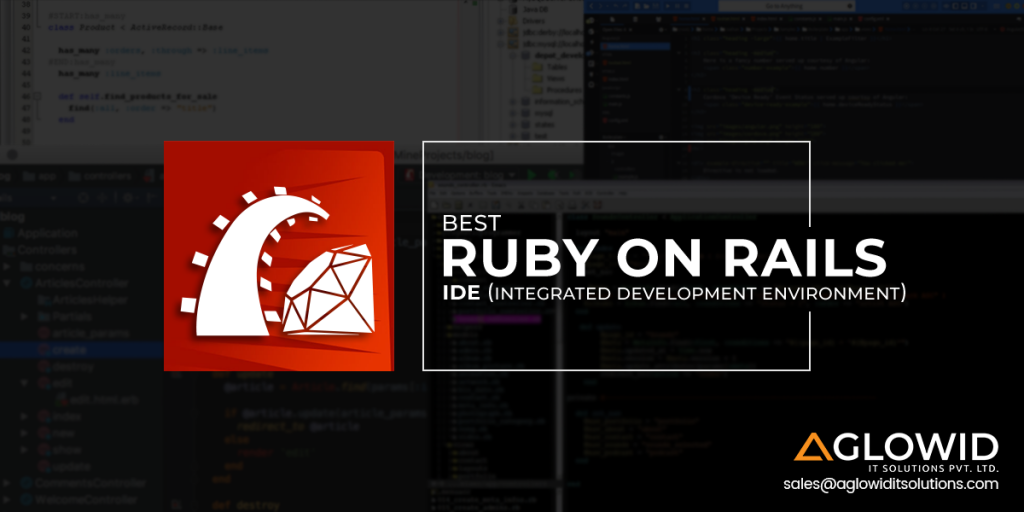 Exploring The Best Ides For Ruby On Rails Projects Aglowid It Solutions In 2020 Ruby On Rails Integrated Development Environment Rails