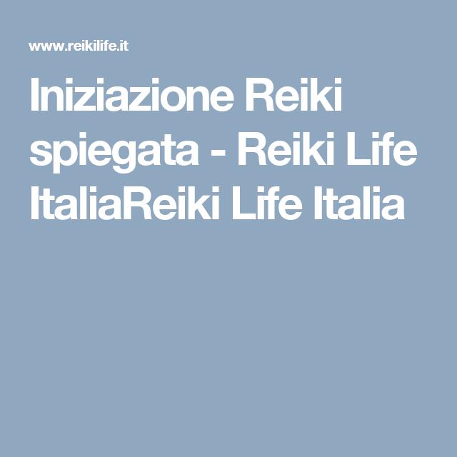 Iniziazione Reiki spiegata - Reiki Life ItaliaReiki Life Italia