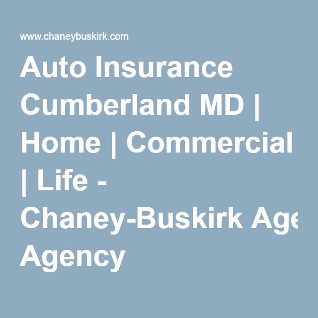 Auto Insurance Cumberland Md Home Commercial Life Chaney