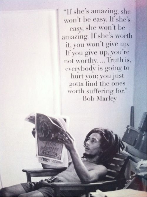 Love Quote Bob Marley advice to men on women | Awesome Quotes