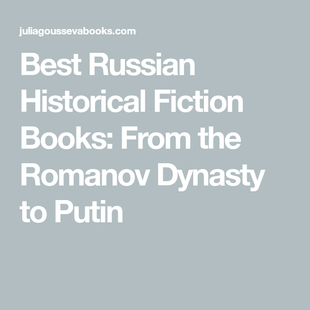 Best Russian Historical Fiction Books From the Romanov