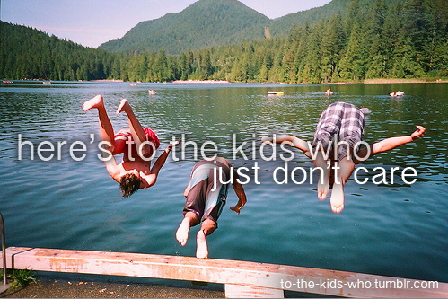Here's To The Kids Who