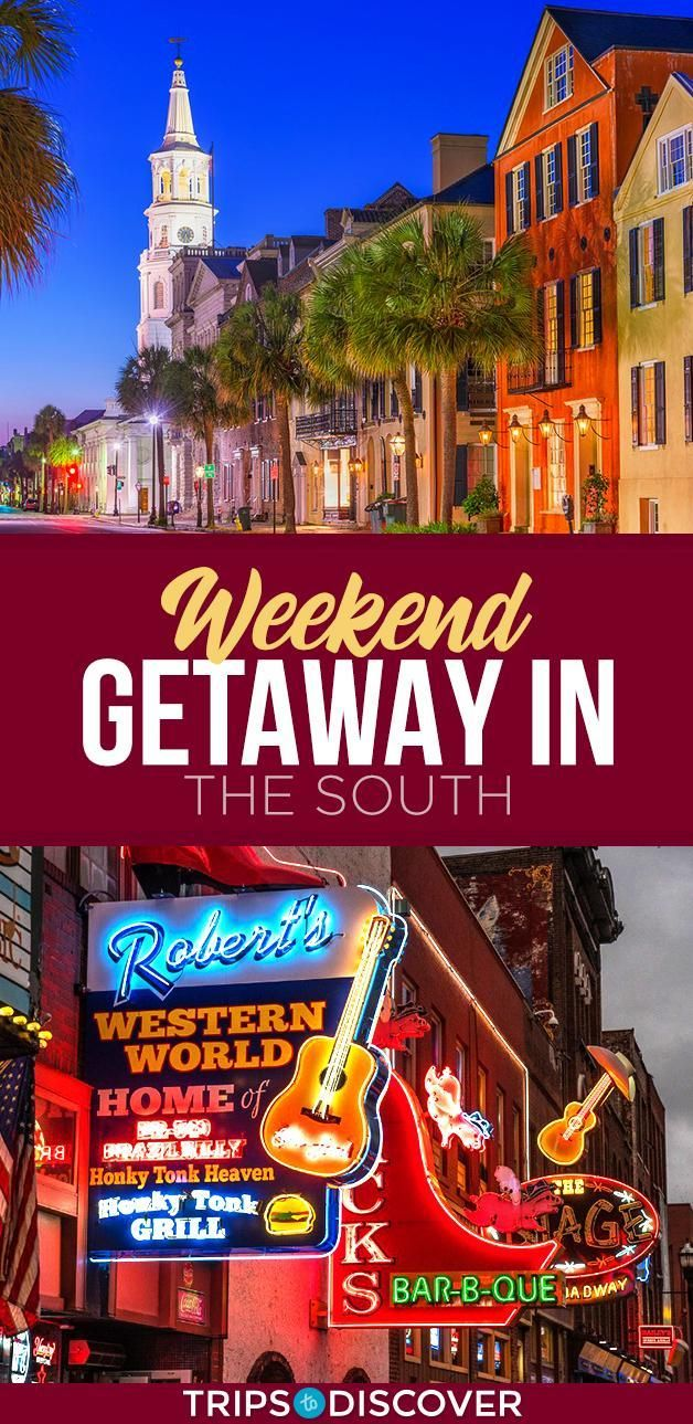 6 Best Places For a Weekend Getaway in the South