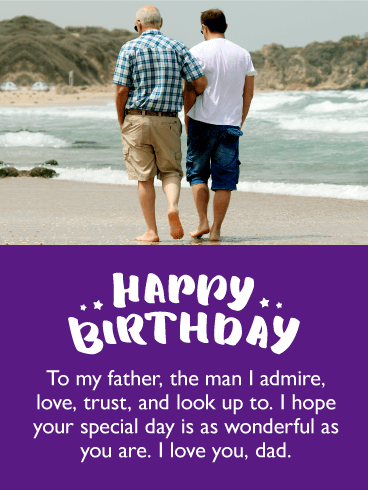 To The Man I Admire Happy Birthday Card For Father Fathers Are