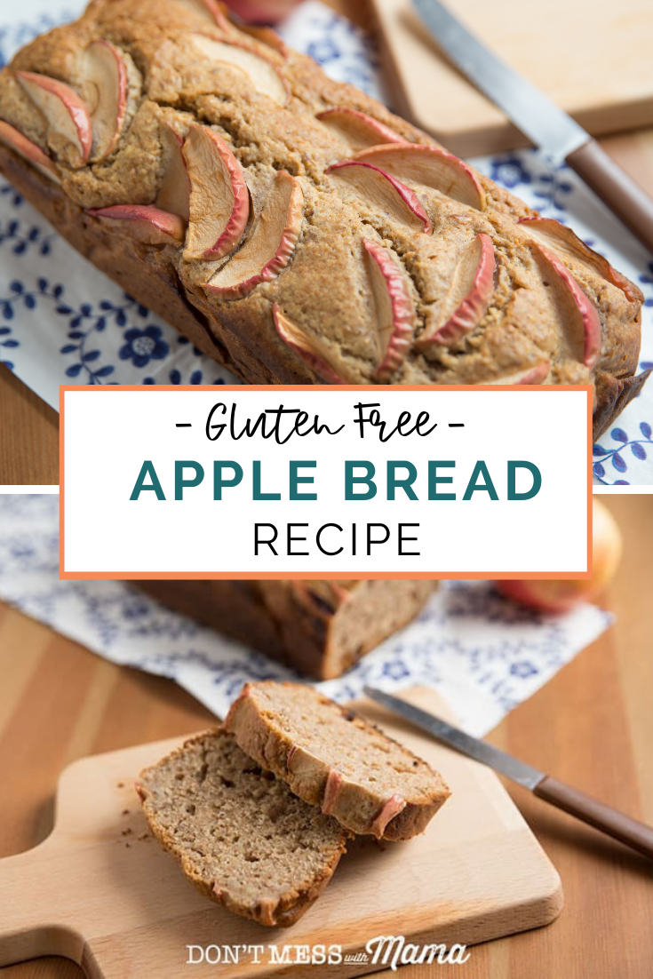 Gluten Free Apple Bread Don T Mess With Mama Recipe In 2020 Gluten Free Recipes For Kids Easy Gluten Free Desserts Sweet Pizza