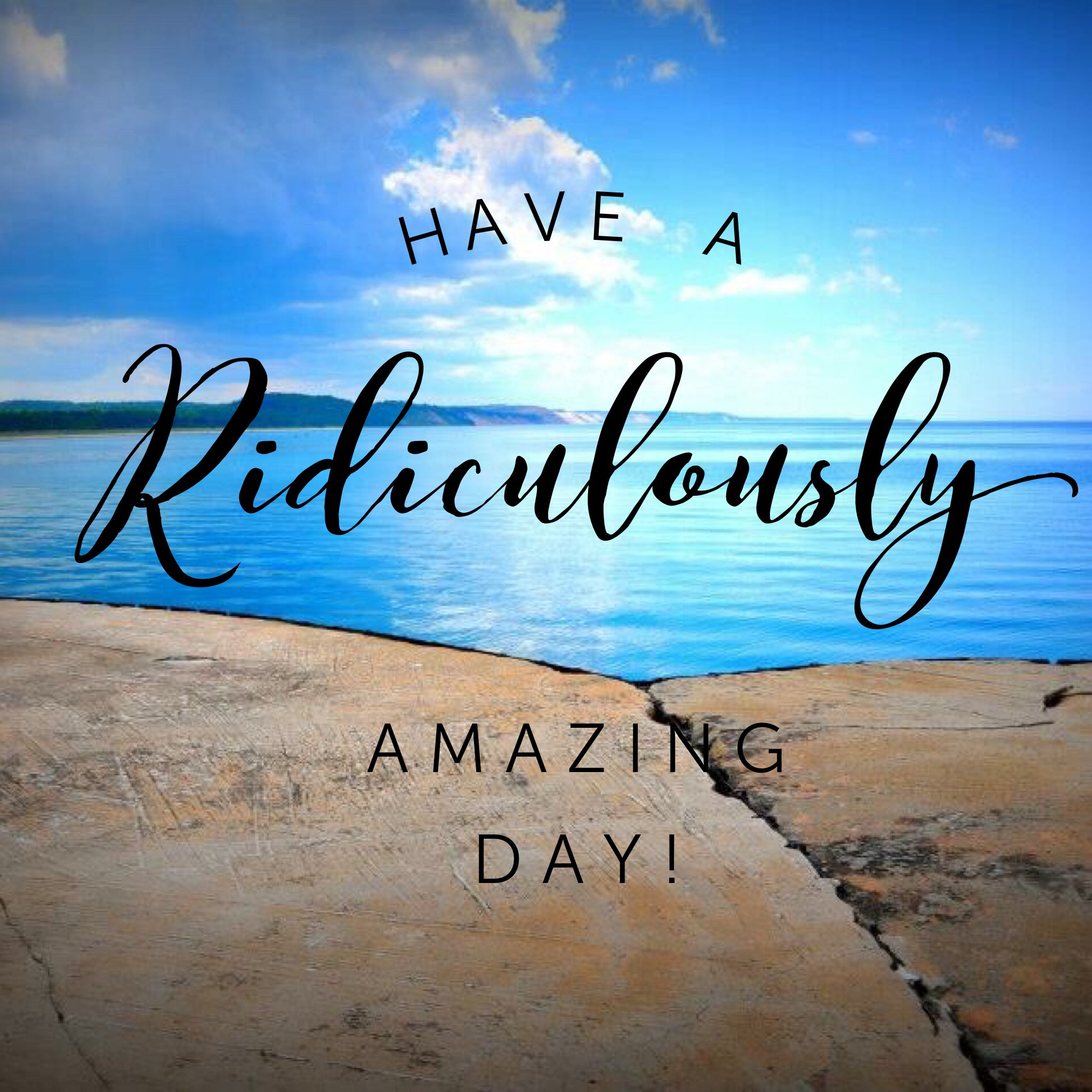 Have a ridiculously AMAZING day! #GreatDay #Quotes #Monday  Life