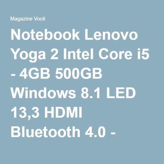 Notebook Lenovo Yoga 2 Intel Core i5 - 4GB 500GB Windows 8.1 LED 13,3 HDMI Bluetooth 4.0 - Magazine Gatapreta
