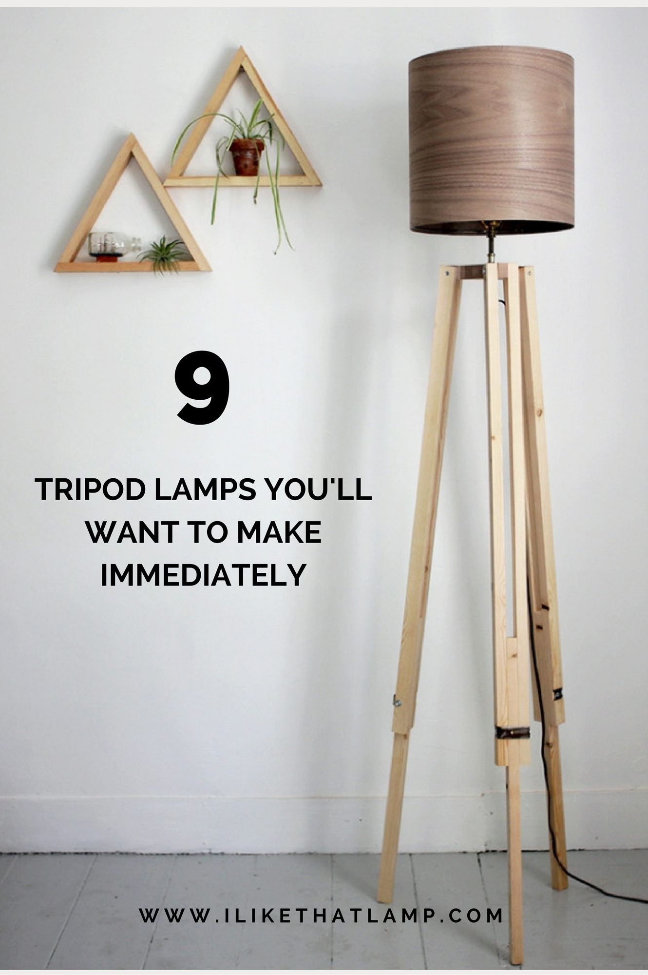 9 Diy Tripod Lamps You Ll Want To Make Immediately In 2018 Diy