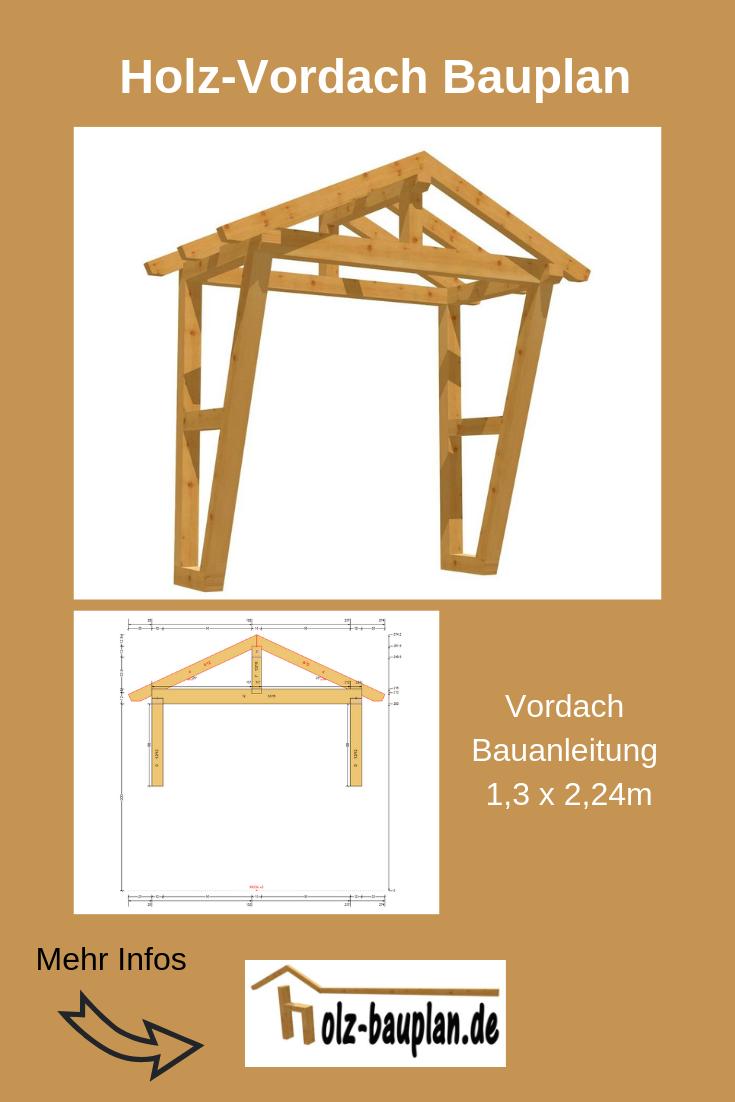 Überdachung selber bauen holzbauen Vordach selber bauen